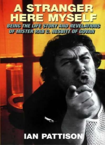 A Stranger Here Myself: Being the Life Story and Revelations of Mister Rab C.N,
