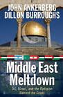 Middle East Meltdown: Oil, Israel, and the Religion Behind the Crisis by Dillon Burroughs, John Ankerberg (Paperback, 2007)
