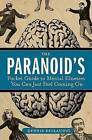 The Paranoid's Pocket Guide to Mental Disorders You Can Just Feel Coming on by Dennis Diclaudio (Paperback / softback, 2006)