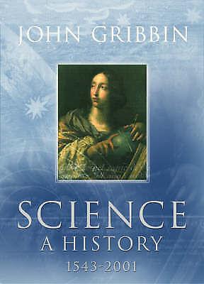 Science: A History 1543-2001 by John Gribbin (Hardback, 2002)
