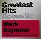 Greatest Hits Acoustic by Mark Seymour (CD, Jun-2012, Liberation)