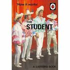 How it Works: The Student by Joel Morris, Jason Hazeley (Hardback, 2016)