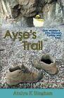 Ayse's Trail by Atulya K Bingham (Paperback / softback, 2014)