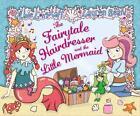 The Fairytale Hairdresser and the Little Mermaid von Abie Longstaff und Lauren Beard (2015, Taschenbuch)