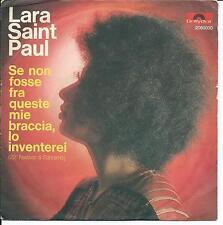 ITAL POLYDOR single Lara Saint Paul se non fosse fra queste mie braccia