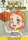 Sarah's Big Problem by Noah Wilkinson, William Wilkinson IV (Paperback / softback, 2015)