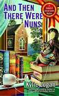 And Then There Were Nuns by Kylie Logan (Paperback / softback, 2016)