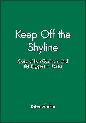 1 of 1 - KEEP OFF THE SKYLINE - Story of Ron Cashman and the Diggers in Korea - Thompson