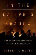 A Rage for Order: The Middle East in Turmoil, from Tahrir Square to ISIS by Wor