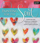Painting for the Soul: Soothe Your Soul, Expand Your Imagination, and Paint Your Way to Colorful, Creative Expression by Isabelle Zacher-Finet (Paperback, 2016)