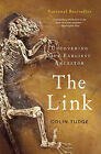 The Link: Uncovering Our Earliest Ancestor by MR Colin Tudge (Paperback, 2010)