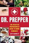 Dr. Prepper: The Disaster Preparedness Guide to Home Remedies by Jeff Garrett (Paperback, 2016)