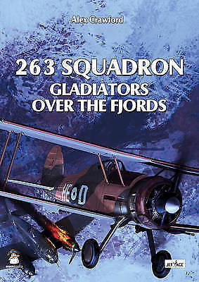"""1 of 1 - """"AS NEW"""" 263 Squadron: Gladiators Over the Fjords, Crawford, Alex, Book"""
