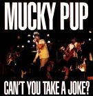 Can't You Take a Joke? by Mucky Pup (CD, Dec-2012, Mucky Label)