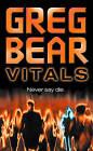 Vitals by Greg Bear (Paperback, 2003)