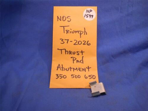 Triumph 37-2026 Thrust Pad Abutment 350 500 650 NOS  NP1599