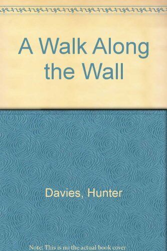 A Walk Along the Wall,Hunter Davies