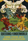 Queering the Underworld: Slumming, Literature, and the Undoing of Lesbian and Gay History by Scott Herring (Paperback, 2008)