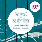 So groá ist der Herr-Deine Liebe bleibt von Various Artists (2014)