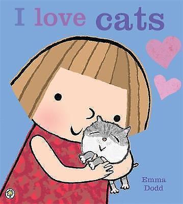 Very Good Dodd, Emma, I Love Cats!, Paperback, Book