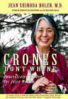 Crones Don't Whine: Concentrated Wisdom for Juicy Women by Jean Shinoda Bolen (Paperback, 2003)