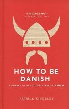 How to Be Danish: A Journey to the Cultural Heart of Denmark-ExLibrary