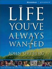 The Life You've Always Wanted : John Ortberg HC EXPANDED 2004