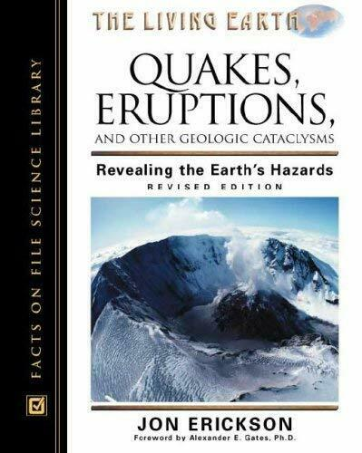 Quakes, Eruptions and Other Geologic Cataclysms : Revealing the Earth's Hazards