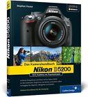 Nikon D5200. Das Kamerahandbuch von Stephan Haase (2013, Gebundene Ausgabe)