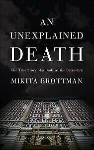 Unexplained-Death-The-True-Story-of-a-Body-at-the-Belvedere-Hardcover-by-B