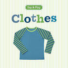 Clothes by Sterling Publishing Company (Board book, 2016)
