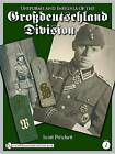 Uniforms and Insignia of the Grossdeutschland Division: Volume 1 by Scott Pritchett (Hardback, 2010)