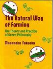 Natural Way of Farming by Masanobu Fukuoka (Paperback, 1985)