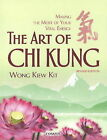 Art of Chi Kung: Making the Most of Your Vital Energy by Wong Kiew Kit (Paperback, 2014)