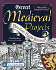 Great Medieval Projects: You Can Build Yourself by Kris Bordessa (Paperback, 2008)