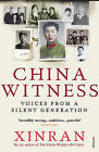 China Witness: Voices from a Silent Generation by Xinran (Paperback, 2009)
