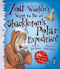 You Wouldn't Want to be on Shackleton's Polar Expedition! by Dr Jen Green (Paperback, 2014)