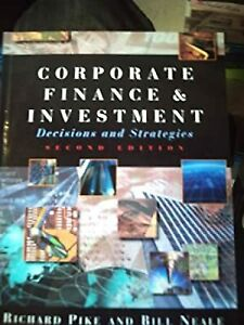 Corporate Finance and Investment, Pike, Richard & Neale, Bill, Used; Good Book