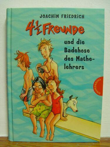 1 von 1 - Friedrich, Joachim: 4 1/2 Freunde und die Badehose des Mathelehrers Signiert!