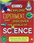 Discovery Kids Explore, Experiment and Discover the World of Science: Discover the Facts! Do the Activities! by Parragon Books Ltd (Hardback, 2015)