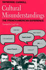 Cultural Misunderstandings: French-American Experience by Raymonde Carroll (Paperback, 1990)