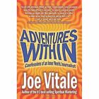 Adventures Within Confessions of an Inner World Journalist 9781410774606