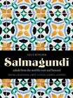 Salmagundi: Salads from the Middle East and Beyond by Sally Butcher (Hardback, 2014)