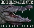 Crocodiles & Alligators by Seymour Simon (Hardback, 2001)