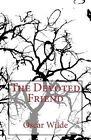 The Devoted Friend by Oscar Wilde (Paperback / softback, 2013)