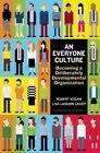 An Everyone Culture: Becoming a Deliberately Developmental Organization by Robert Kegan, Lisa Laskow Lahey (Hardback, 2016)