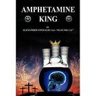 Amphetamine King 9781456748234 by Alexander Gonzales Hardcover