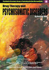 Drug Therapy and Psychosomatic Disorders by Autumn Libal (Hardback, 2004)