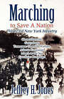 Marching to Save a Nation: The 123rd New York Infantry by Jeffrey H Jones (Paperback / softback, 2007)