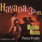Mambo Mania/Havana 3 A.M. by Pérez Prado (CD, Feb-1990, Bear Family Records (Germany))